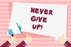 Handwriting text Never Give Up. Concept meaning Be persistent motivate yourself succeed never look back Hand Holding. Handwriting text Never Give Up. Conceptual vector illustration