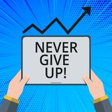 Handwriting text Never Give Up. Concept meaning Keep trying until you succeed follow your dreams goals. Handwriting text Never Give Up. Concept meaning Keep vector illustration