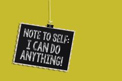 Handwriting text Note To Self I Can Do Anything. Concept meaning Motivation for doing something confidence Hanging blackboard mess. Age communication information Stock Photo