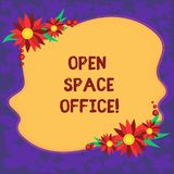Handwriting text Open Space Office. Concept meaning minimizes use of small enclosed rooms as private offices Blank. Uneven Color Shape with Flowers Border for vector illustration