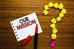 Handwriting text Our Mission. Concept meaning tasks or schedule we need to made them right in order success Paper marker crumpled. Papers forming question mark stock photos