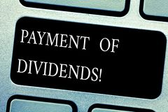 Handwriting text Payment Of Dividends. Concept meaning Distribution of profits by the company to shareholders Keyboard. Key Intention to create computer message royalty free stock image