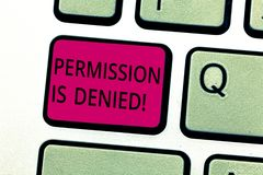 Handwriting text Permission Is Denied. Concept meaning not approved or admitted to view or access the file Keyboard key. Intention to create computer message royalty free stock image