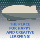 Handwriting text The Place For Happy And Creative Learning. Concept meaning Good school new education ideas Torpedo Missile above stock illustration