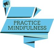 Handwriting text Practice Mindfulness. Concept meaning achieve a State of Relaxation a form of Meditation.  royalty free illustration