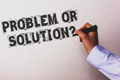 Handwriting text Problem Or Solution Question. Concept meaning Think Solve Analysis Solving Conclusion Advisors hand holding black. Marker whiteboard written vector illustration