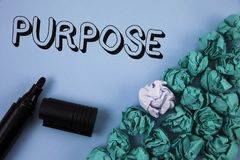 Handwriting text Purpose. Concept meaning Reason for doing something Desired Goal Target Planned Achievement written on Plain Blue. Handwriting text Purpose Royalty Free Stock Photo