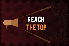Handwriting text Reach The Top. Concept meaning Get Ahead Succeed Prosper Thrive for the Win Victory.  royalty free illustration