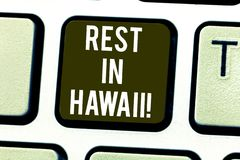 Handwriting text Rest In Hawaii. Concept meaning Have a relaxing time enjoying beautiful beaches and summer Keyboard key. Intention to create computer message vector illustration