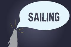 Handwriting text Sailing. Concept meaning Action of sail in ship or boat Sport Travel Nautical adventure royalty free illustration