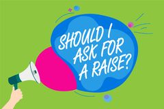 Handwriting text Should I Ask For A Raise question. Concept meaning demanding increase in your month salary Man holding Megaphone. Loudspeaker screaming talk vector illustration