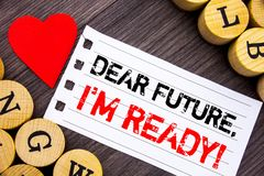 Handwriting text showing Dear Future, I Am Ready. Conceptual photo Inspirational Motivational Plan Achievement Confidence written. Tear note paper sticky note Royalty Free Stock Images
