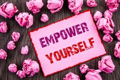 Handwriting text showing Empower Yourself. Business photo showcasing Positive Motivation Advice For Personal Development written o. Handwriting text showing stock images