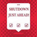 Handwriting text Shutdown Just Ahead. Concept meaning closing factory business either short time or forever Blank Space royalty free illustration