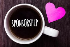 Handwriting text Sponsorship. Concept meaning Person or company giving financial material support assistance Mug coffee lovely tho. Ughts ideas love hart Royalty Free Stock Images