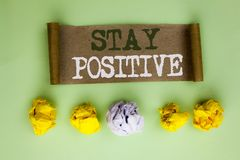 Handwriting text Stay Positive. Concept meaning Be Optimistic Motivated Good Attitude Inspired Hopeful written on Cardboard Paper. Handwriting text Stay Positive Stock Image