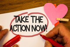 Handwriting text Take The Action Now Motivational Call. Concept meaning Act Start Promptly Immediate Instantly Human hand retain r. Ed pen circled black words royalty free stock image