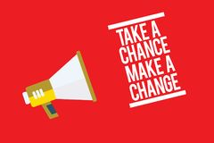 Handwriting text Take A Chance Make A Change. Concept meaning dont lose opportunity to reach bigger things Megaphone loudspeaker r. Ed background important stock illustration