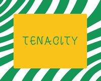 Handwriting text Tenacity. Concept meaning quality or fact of being able to grip something firmly determined.  vector illustration