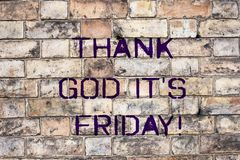 Handwriting text Thank God It S Is Friday. Concept meaning Start of the end of the week be cheerful enjoy. Handwriting text Thank God It S Is Friday. Concept stock photography