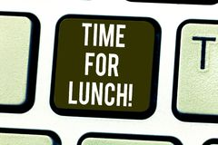 Handwriting text Time For Lunch. Concept meaning Moment to have a meal Break from work Relax eat drink rest Keyboard key. Intention to create computer message royalty free stock photo