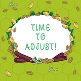 Handwriting text Time To Adjust. Concept meaning Right moment for making adjustments to keep going forward Wreath Made. Of Different Color Seeds Leaves and royalty free illustration