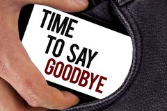Handwriting text Time To Say Goodbye. Concept meaning Separation Moment Leaving Breakup Farewell Wishes Ending written on Mobile S. Handwriting text Time To Say Royalty Free Stock Photography