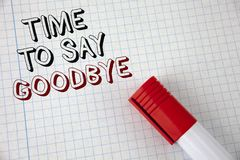Handwriting text Time To Say Goodbye. Concept meaning Separation Moment Leaving Breakup Farewell Wishes Ending written on Notebook. Handwriting text Time To Say Stock Photos