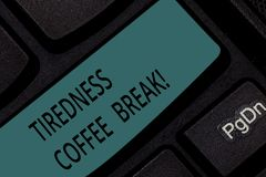 Handwriting text Tiredness Coffee Break. Concept meaning short period for rest and refreshments to freshen up Keyboard. Key Intention to create computer message royalty free stock photos