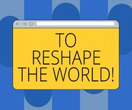 Handwriting text To Reshape The World. Concept meaning Give the earth new perspectives opportunities Monitor Screen with. Forward Backward Progress Control Bar royalty free illustration
