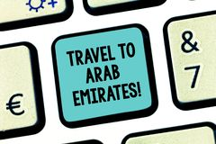 Handwriting text Travel To Arab Emirates. Concept meaning Have a trip to the middle east know other cultures Keyboard. Key Intention to create computer message royalty free stock photo