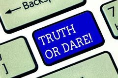 Handwriting text Truth Or Dare. Concept meaning Tell the actual facts or be willing to accept a challenge Keyboard key royalty free stock images