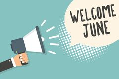 Handwriting text Welcome June. Concept meaning Calendar Sixth Month Second Quarter Thirty days Greetings Man holding megaphone lou. Dspeaker speech bubble blue royalty free illustration