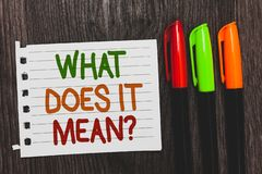 Handwriting text What Does It Mean question. Concept meaning Give me the meaning of something Definition Colorful words royalty free stock photos