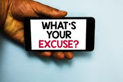 Handwriting text What s is Your Excuse question. Concept meaning Explanations for not doing something Inquiry Human hand hold mobi. Le phone with some black and stock photo