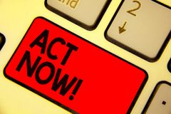 Handwriting text writing Act Now. Concept meaning Having fast response Asking someone to do action Dont delay Keyboard red key Int. Ention create computer stock images