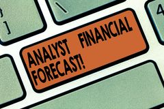 Handwriting text writing Analyst Financial Forecast. Concept meaning estimate future financial outcomes of a company. Keyboard key Intention to create computer stock images