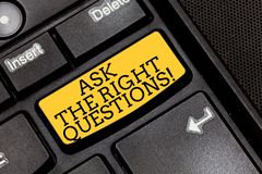 Handwriting text writing Ask The Right Questions. Concept meaning Asking correctly for explanations Curiosity Keyboard. Key Intention to create computer message stock photography
