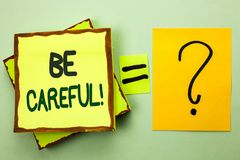Handwriting text writing Be Careful. Concept meaning Caution Warning Attention Notice Care Beware Safety Security written on Stack. Handwriting text writing Be Stock Photos