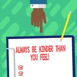 Handwriting text writing Always Be Kinder Than You Feel. Concept meaning Try to stay more patient cheerful positive Hu analysis royalty free illustration