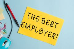 Handwriting text writing The Best Employer. Concept meaning created workplace showing feel heard and empowered. Handwriting text writing The Best Employer stock images