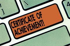 Handwriting text writing Certificate Of Achievement. Concept meaning certify that a demonstrating done exceptionally. Well Keyboard key Intention to create stock image