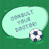 Handwriting text writing Consult Your Doctor. Concept meaning go to someone that studied in medical school for advice. Soccer Ball on the Grass and Blank stock illustration