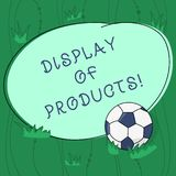 Handwriting text writing Display Of Products. Concept meaning way attract and entice buying public using show Soccer vector illustration