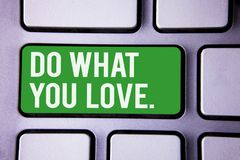 Handwriting text writing Do What You Love.. Concept meaning Positive Desire Happiness Interest Pleasure Happy Choice White Text tw. O words green tab key button stock images