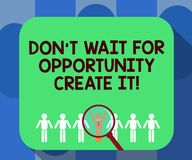 Handwriting text writing Don T Wait For Opportunity Create It. Concept meaning Make your own chances Inspirational. Magnifying Glass Over Chosen Man Figure vector illustration