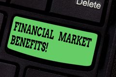 Handwriting text writing Financial Market Benefits. Concept meaning Contribute to the health and efficacy of a market. Keyboard key Intention to create computer stock photography