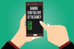 Handwriting text writing Gaming For The Love Of The Game. Concept meaning New technologies strategy Entertainment Hu vector illustration