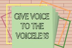 Handwriting text writing Give Voice To The Voiceless. Concept meaning Speak out on Behalf Defend the Vulnerable.  stock illustration