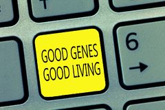 Handwriting text writing Good Genes Good Living. Concept meaning Inherited Genetic results in Longevity Healthy Life.  royalty free stock photos